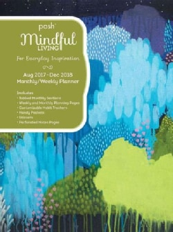 Posh - Mindful Living Aug 2017 - Dec 2018 Monthly/Weekly Planner (Calendar)