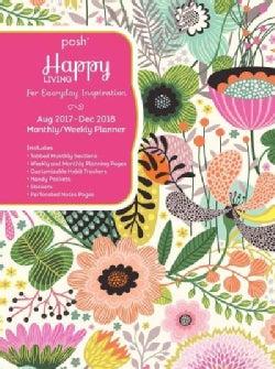 Posh - Happy Living 2018 Monthly/Weekly Planner Calendar: For Everyday Positivity (Calendar)