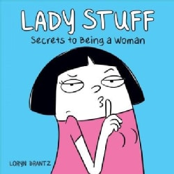 Lady Stuff: Secrets to Being a Woman (Paperback)