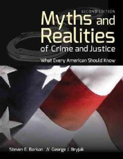 Myths and Realities of Crime and Justice: What Every American Should Know (Paperback)