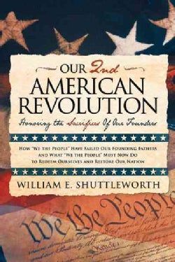 Our 2nd American Revolution: Honoring the Sacrifices of Our Founders (Hardcover)