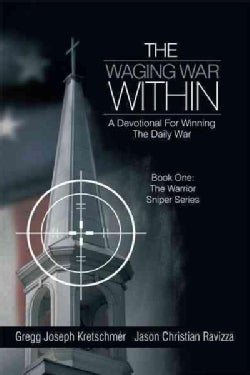 The Waging War Within-a Devotional for Winning the Daily War (Hardcover)
