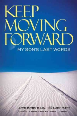 Keep Moving Forward: My Son's Last Words (Paperback)