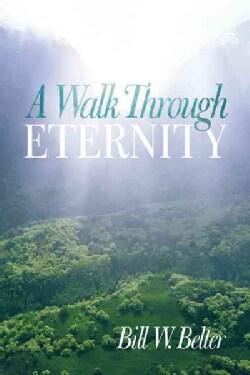 A Walk Through Eternity (Paperback)