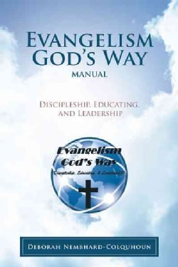 Evangelism God's Way Manual: Discipleship, Educating, and Leadership (Paperback)