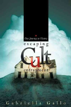 Escaping Cult Entrapment: Our Journey to Victory (Paperback)