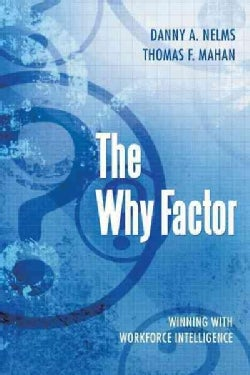 The Why Factor: Winning With Workforce Intelligence (Paperback)