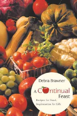 A Continual Feast: Recipes for Food, Inspiratation for Life (Paperback)