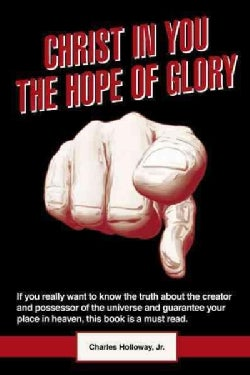 Christ in You the Hope of Glory (Paperback)