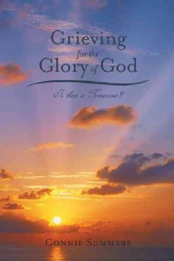 Grieving for the Glory of God: Is There a Tomorrow? (Paperback)