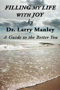 Filling My Life With Joy: A Guide to the Better You (Paperback)