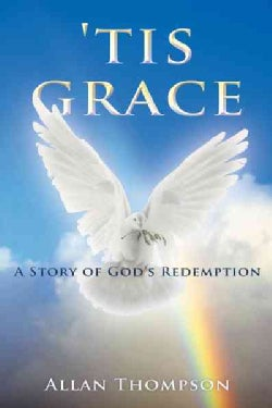 Tis Grace: A Story of God's Redemption (Hardcover)