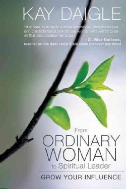 From Ordinary Woman to Spiritual Leader: Grow Your Influence (Hardcover)