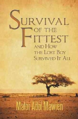 Survival of the Fittest and How the Lost Boy Survived It All (Paperback)