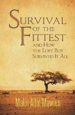 Survival of the Fittest and How the Lost Boy Survived It All (Hardcover)