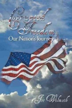 Corrupted Freedom: Our Nation?s Journey (Paperback)