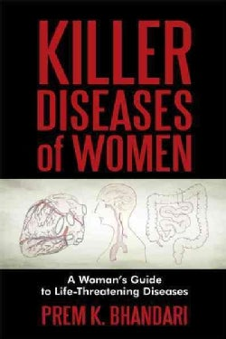 Killer Diseases of Women: A Woman's Guide to Life-threatening Diseases (Hardcover)