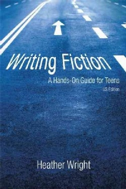Writing Fiction: A Hands-on Guide for Teens (Paperback)