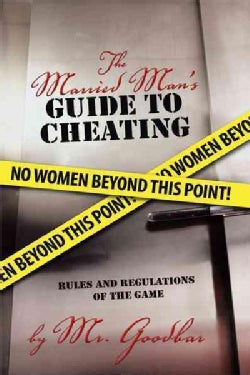 The Married Man's Guide to Cheating: Rules and Regulations of the Game (Paperback)