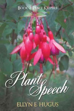 Plant Speech: Peace Keepers (Hardcover)