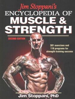 Jim Stoppani's Encyclopedia of Muscle & Strength (Paperback)