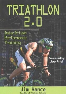 Triathlon 2.0: Data-Driven Performance Training (Paperback)