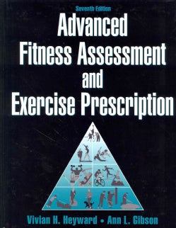 Advanced Fitness Assessment and Exercise Prescription (Hardcover)