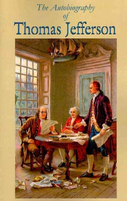 The Autobiography of Thomas Jefferson (Paperback)