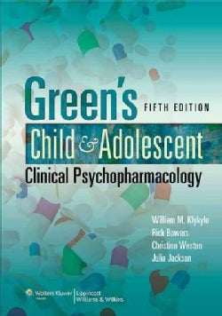 Green's Child and Adolescent Clinical Psychopharmacology (Paperback)