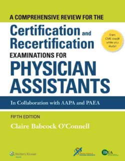 A Comprehensive Review for the Certification and Recertification Examinations for Physician Assistants (Paperback)
