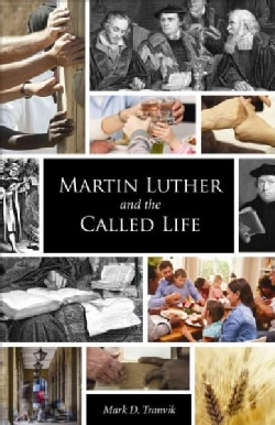Martin Luther and the Called Life (Paperback)