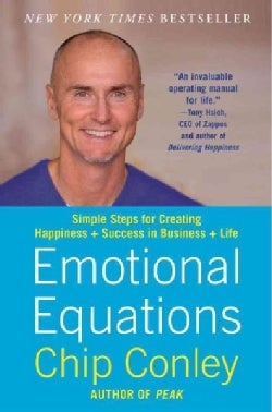 Emotional Equations: Simple Steps for Creating Happiness + Success in Business + Life (Paperback)