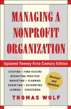 Managing a Nonprofit Organization: Updated Twenty-First-Century Edition (Paperback)