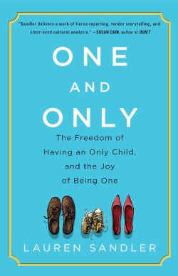 One and Only: The Freedom of Having an Only Child, and the Joy of Being One (Paperback)