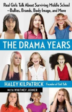 The Drama Years: Real Girls Talk About Surviving Middle School--Bullies, Brands, Body Image, and More (Paperback)