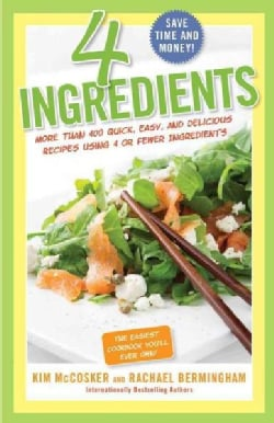 4 Ingredients: More Than 400 Quick, Easy, and Delicious Recipes Using 4 or Fewer Ingredients (Paperback)