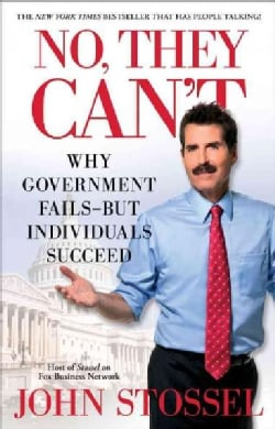 No, They Can't: Why Government Fails - But Individuals Succeed (Paperback)
