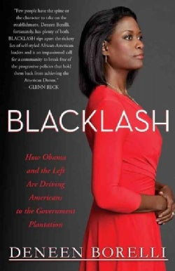 Blacklash: How Obama and the Left Are Driving Americans to the Government Plantation (Hardcover)