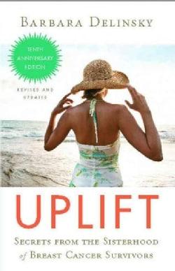 Uplift: Secrets from the Sisterhood of Breast Cancer Survivors (Paperback)
