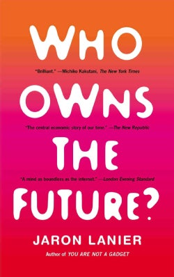 Who Owns the Future? (Paperback)