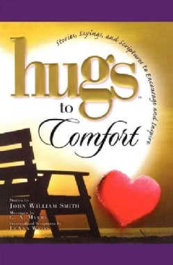 Hugs to Comfort: Stories, Sayings and Scriptures to Encourage and I (Paperback)