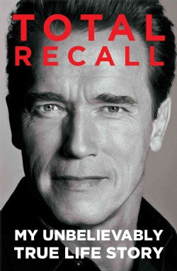 Total Recall: My Unbelievably True Life Story (Paperback)