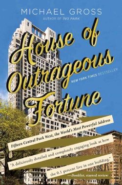 House of Outrageous Fortune: Fifteen Central Park West, the World's Most Powerful Address (Paperback)