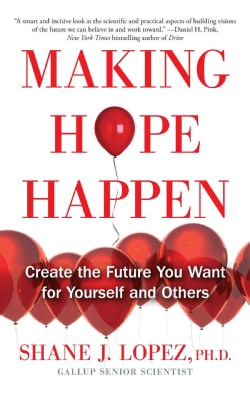 Making Hope Happen: Create the Future You Want for Yourself and Others (Paperback)