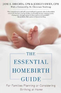 The Essential Homebirth Guide: For Families Planning or Considering Birthing at Home (Paperback)