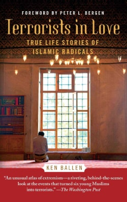 Terrorists in Love: True Stories from the Lives of Islamic Radicals (Paperback)