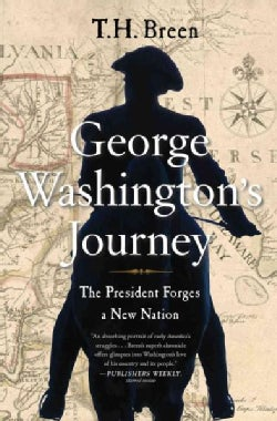George Washington's Journey: The President Forges a New Nation (Paperback)