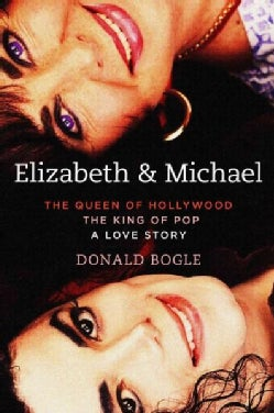 Elizabeth and Michael: The Queen of Hollywood and the King of Pop - A Love Story (Hardcover)