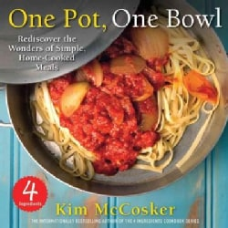 One Pot, One Bowl 4 Ingredients: Rediscover the Wonders of Simple, Home-Cooked Meals (Paperback)