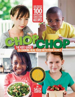ChopChop: The Kids' Guide to Cooking Real Food With Your Family (Paperback)